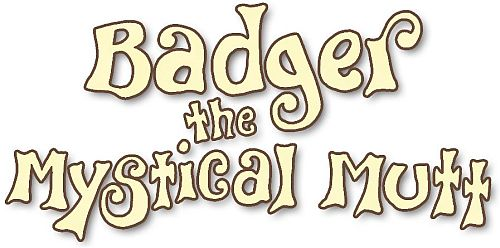 Badger the Mystical Mutt