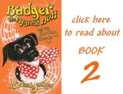 Read about book 2: Badger the Mystical Mutt and the Barking Boogie